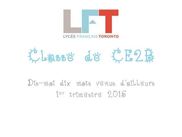 Classe de CE2B Dis-moi dix mots venus d'ailleurs 1er trimestre 2015