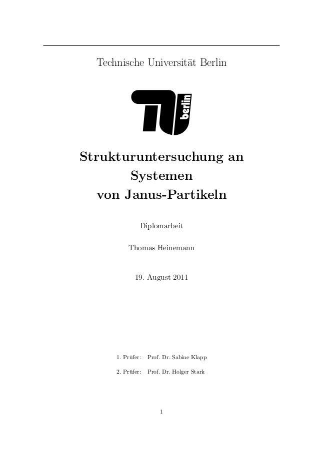 Technische Universit¨at Berlin Strukturuntersuchung an Systemen von Janus-Partikeln Diplomarbeit Thomas Heinemann 19. Augu...