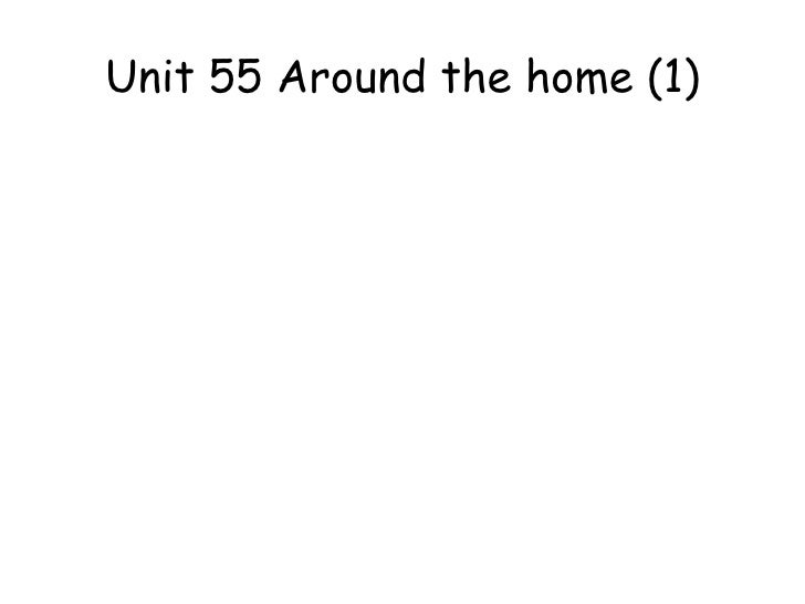 Unit 55 Around the home (1)