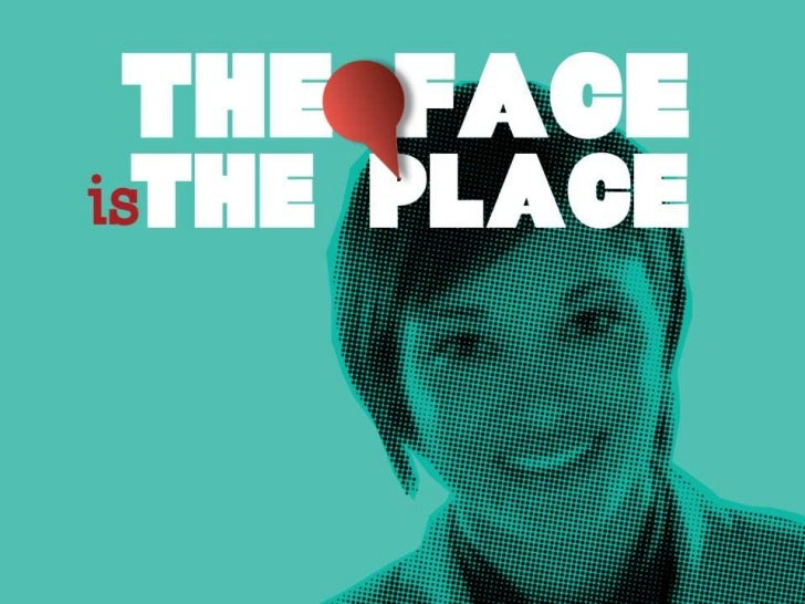 The Face Is The Place
