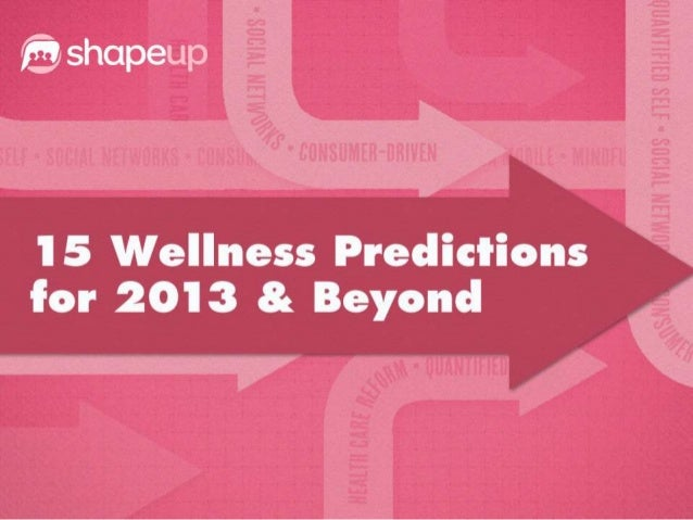 15 Wellness Predictions for 2013 and Beyond