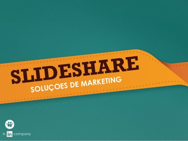 A company SLIDESHARE SOLUÇOES DE MARKETING