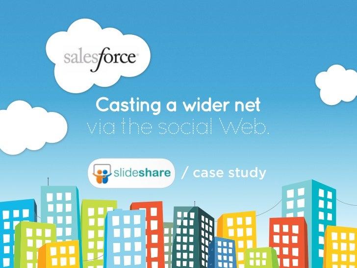 Casting a wider netvia the social Web.         / case study
