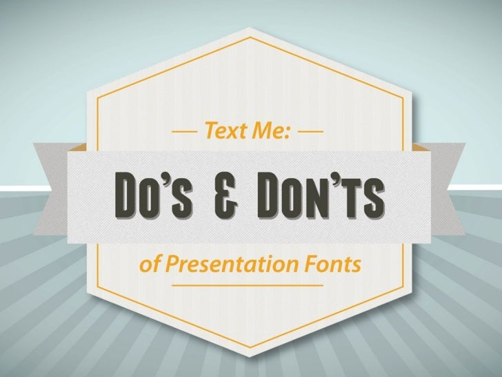 Text Me: Do's & Don'ts of Presentation Design