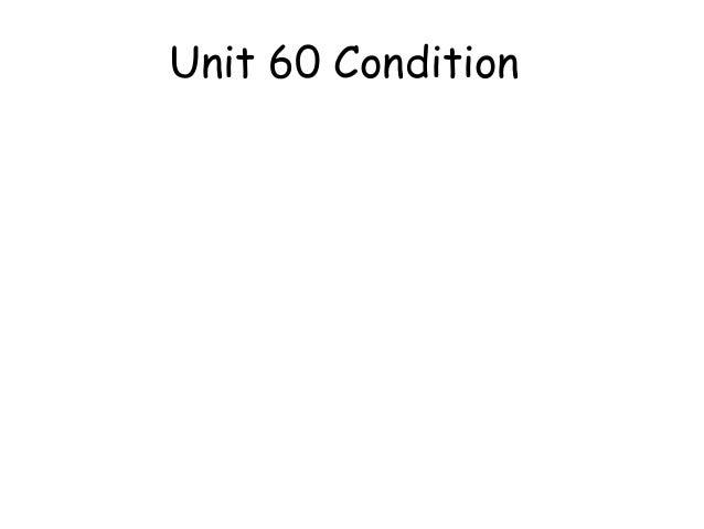 Unit 60 Condition