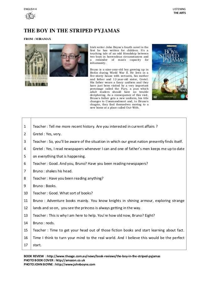 ENGLISH 4  LISTENING THE ARTS  THE BOY IN THE STRIPED PYJAMAS FROM : MIRAMAX Irish writer John Boyne's fourth novel is the...