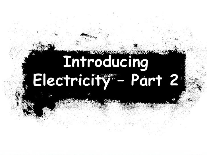 Introducing Electricity – Part 2