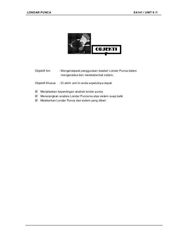 LONDAR PUNCA  E4141 / UNIT 9 /1  OBJEKTI F  Objektif Am  : Mengenalpasti penggunaan kaedah Londar Punca dalam menganalisa ...