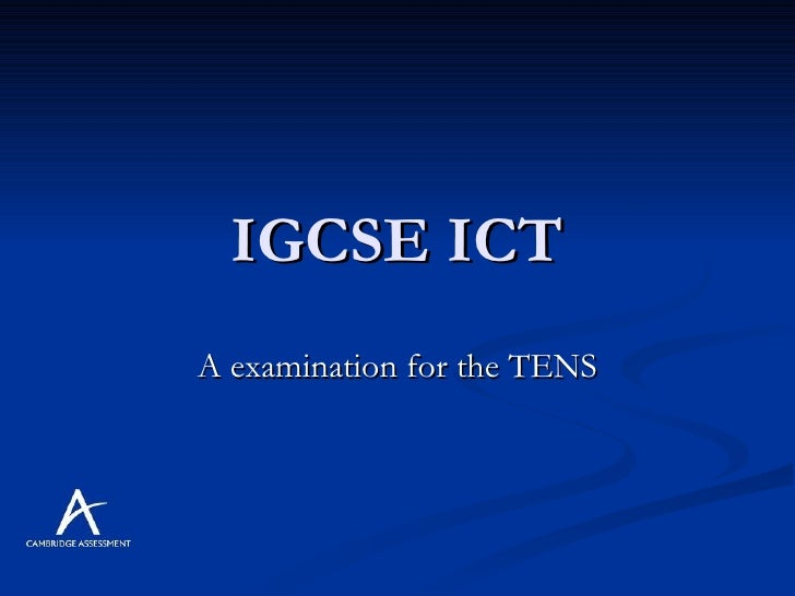 IGCSE ICT A examination for the TENS