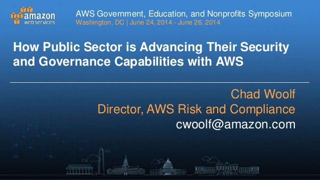 How Public Sector Entities are Advancing Their Security and Governance Capabilities with AWS - AWS Washington D.C. 2014