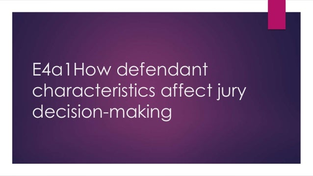 decision making in juries On juries and damage awards: the process of decisionmaking edith greene i  expert testimony on jurors' decision making (in press, law & hum behav (1990 .