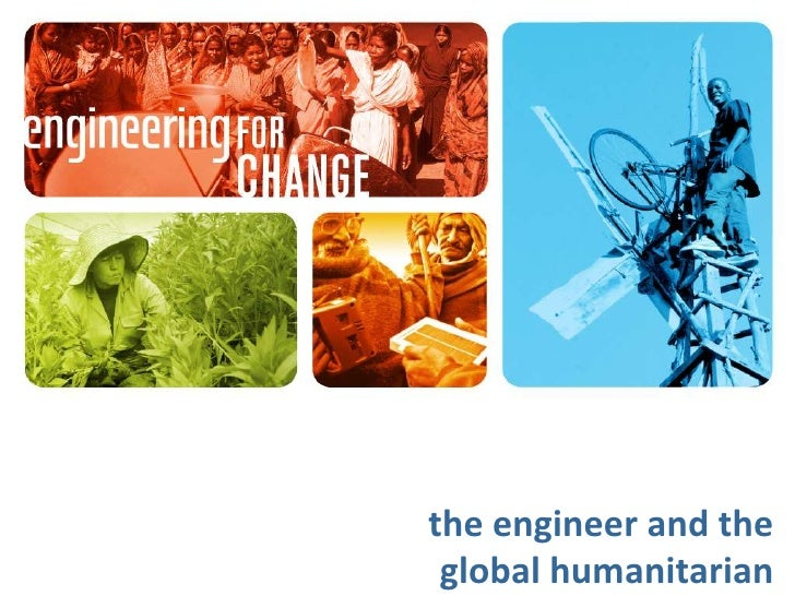 the engineer and the global humanitarian<br />