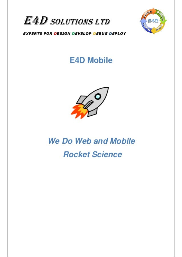 E4D SOLUTIONS LTDEXPERTS FOR DESIGN DEVELOP DEBUG DEPLOY                 E4D Mobile         We Do Web and Mobile          ...