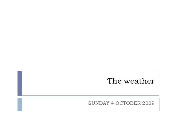 E4 Det The Weather Sun 4 Oct2009 EVU 36