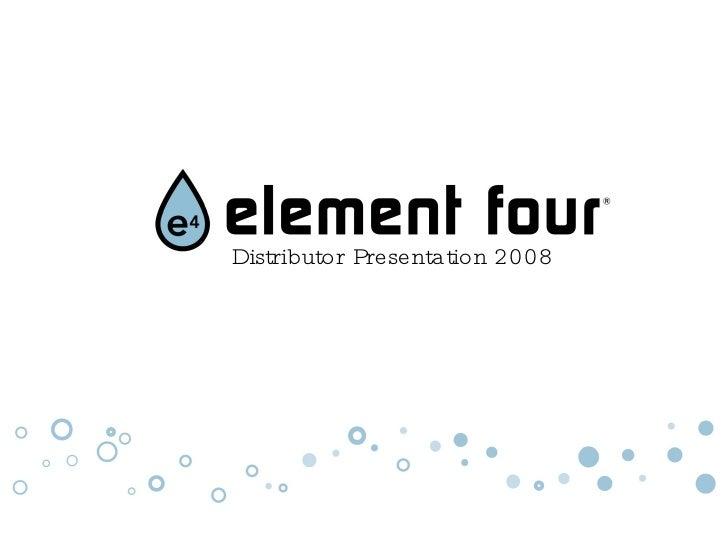 E4 Distributor Presentation (Final) 2008 Web