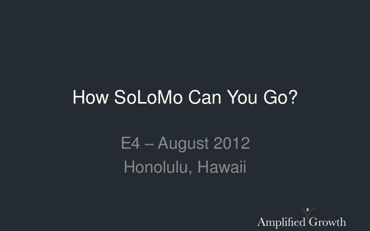How SoLoMo Can You Go?