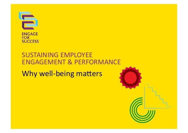 Sustaining Employee Engagement & Performance - Why Well-being Matters