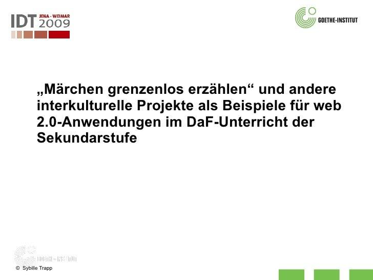 """"""" Märchen grenzenlos erzählen"""" und andere interkulturelle Projekte als Beispiele für web 2.0-Anwendungen im DaF-Unterricht..."""