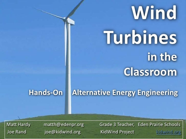 Wind Turbinesin the Classroom<br />Hands-On     Alternative Energy Engineering<br />Matt Hardy matth@edenpr.orgGrade 3 Te...