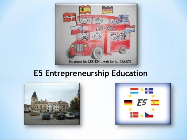 E5 Entrepreneurship Education