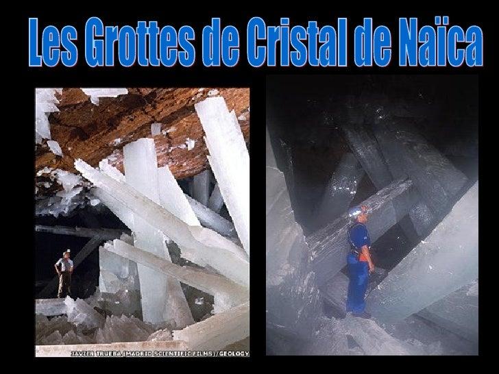 Les Grottes de Cristal de Naïca