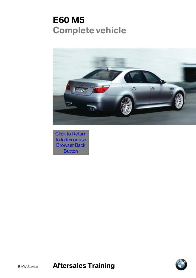 E60 M5              Complete vehicle              Click to Return              to Index or use              Browser Back  ...