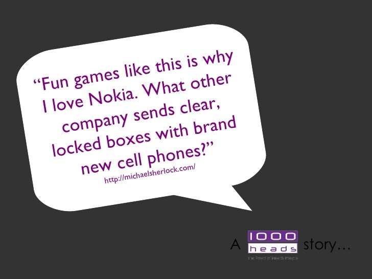 """ Fun games like this is why I love Nokia. What other company sends clear, locked boxes with brand new cell phones? "" http..."