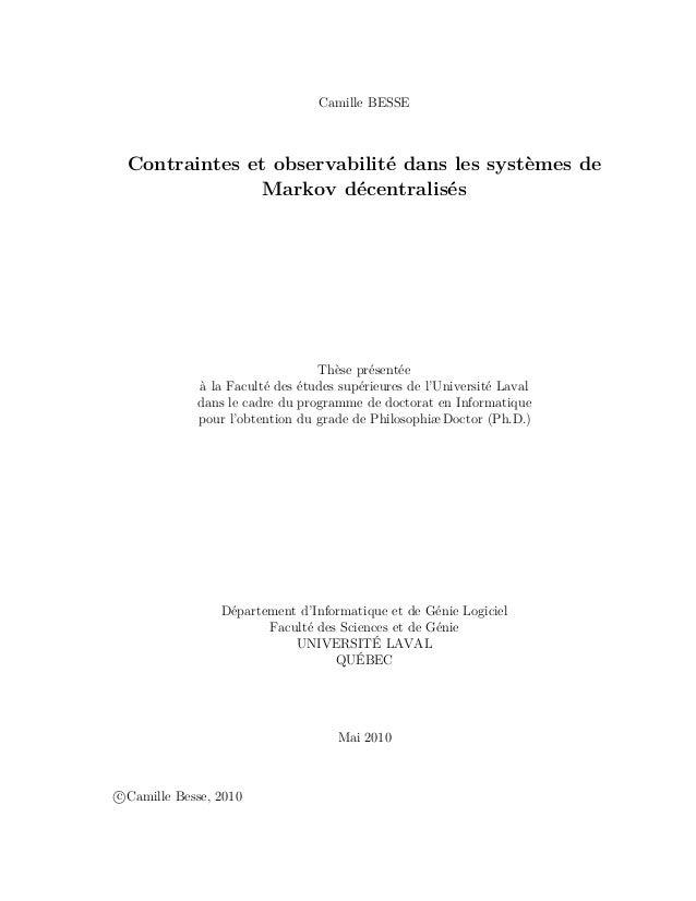 Camille BESSE Contraintes et observabilité dans les systèmes de Markov décentralisés Thèse présentée à la Faculté des étud...
