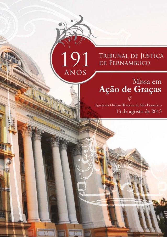 Missa em Ação de Graças Igreja da Ordem Terceira de São Francisco 13 de agosto de 2013 191anos Tribunal de Justiça de Pern...