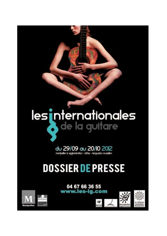 - 2 - Les Internationales de la Guitare 17e édition Du 29 septembre au 20 octobre 2012 Dossier de presse Confluences Hôtel...