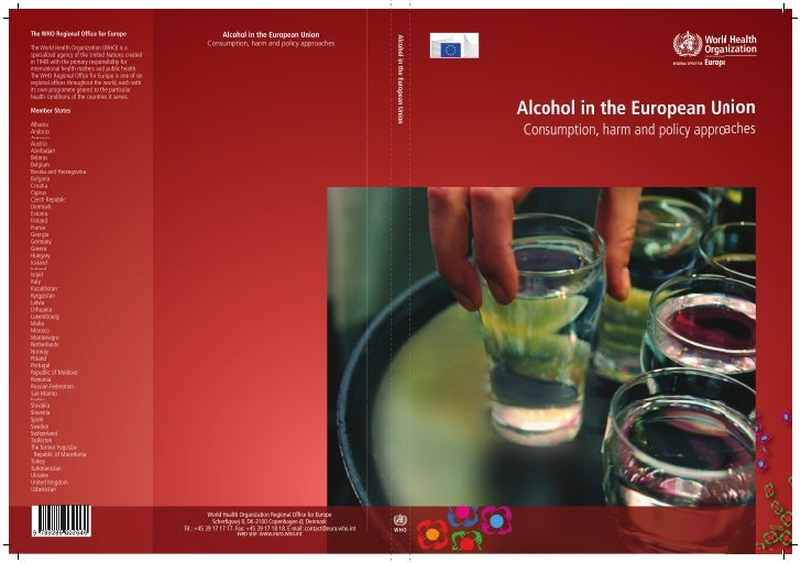 Alcohol in the   European Union Consumption, harm and policy        approaches                 Edited by:Peter Anderson, L...