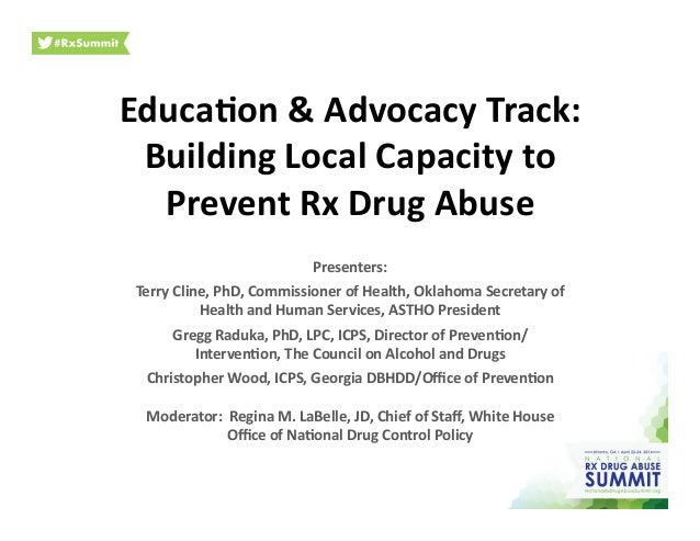Educa&on  &  Advocacy  Track:   Building  Local  Capacity  to   Prevent  Rx  Drug  Abuse   Present...