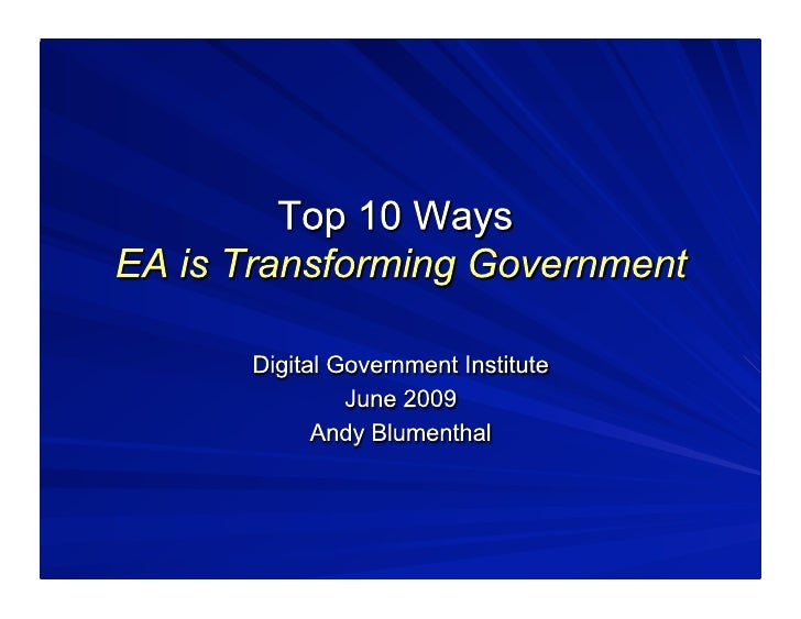 Andy Blumenthal Presents How Enterprise Architecture is Transforming Government (June 2009)