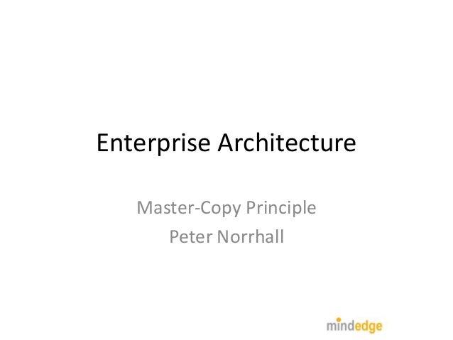 Enterprise Architecture   Master-Copy Principle      Peter Norrhall
