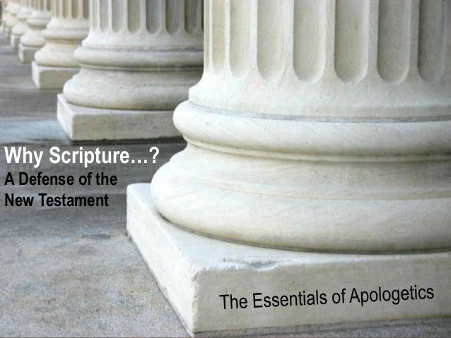 The Essentials of Apologetics - A Defense of the New Testament