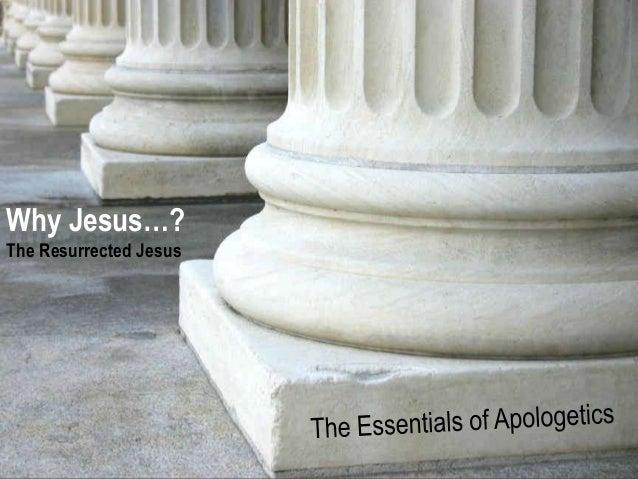 The Essentials of Apologetics - Why Jesus (Part 2)?