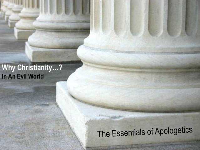 The Essentials of Apologetics - Why Christianity (Part 1)?