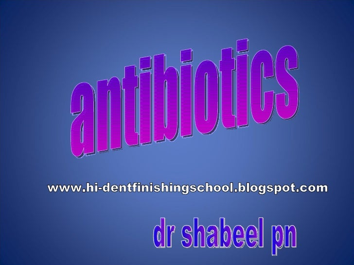 dr shabeel pn antibiotics www.hi-dentfinishingschool.blogspot.com
