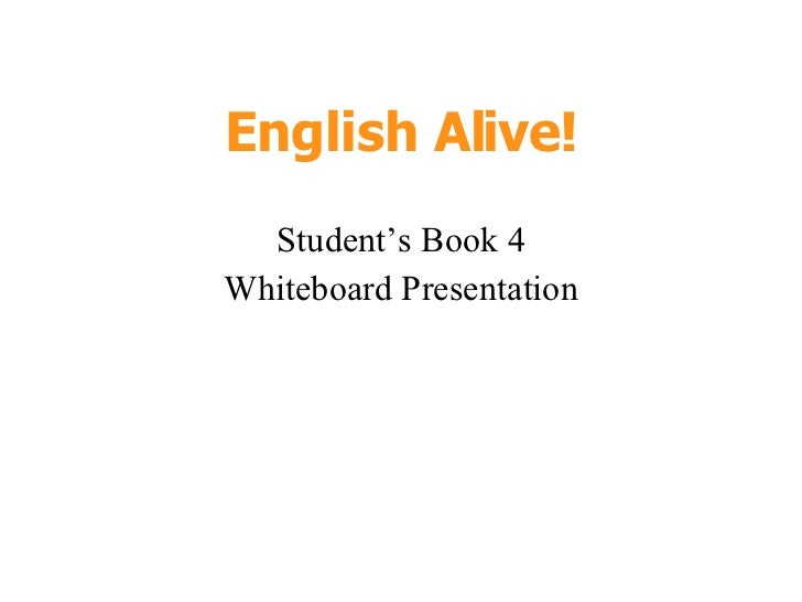 English Alive! Student's Book 4 Whiteboard Presentation