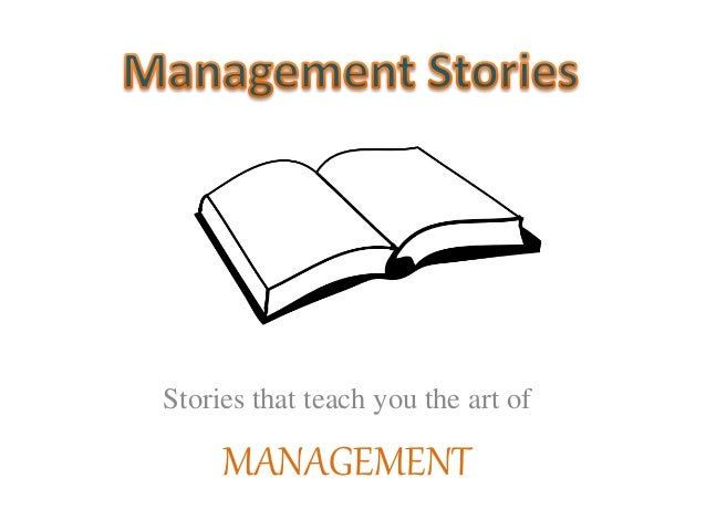 Stories that teach you the art of MANAGEMENT