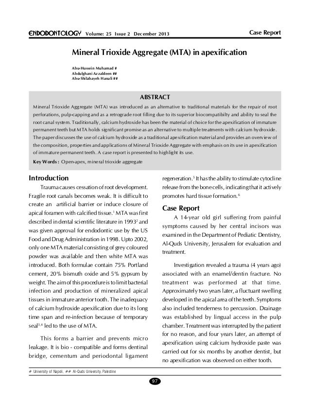 Case Report  ENDODONTOLOGY Volume: 25 Issue 2 December 2013  Mineral Trioxide Aggregate (MTA) in apexification Abu-Hussein...