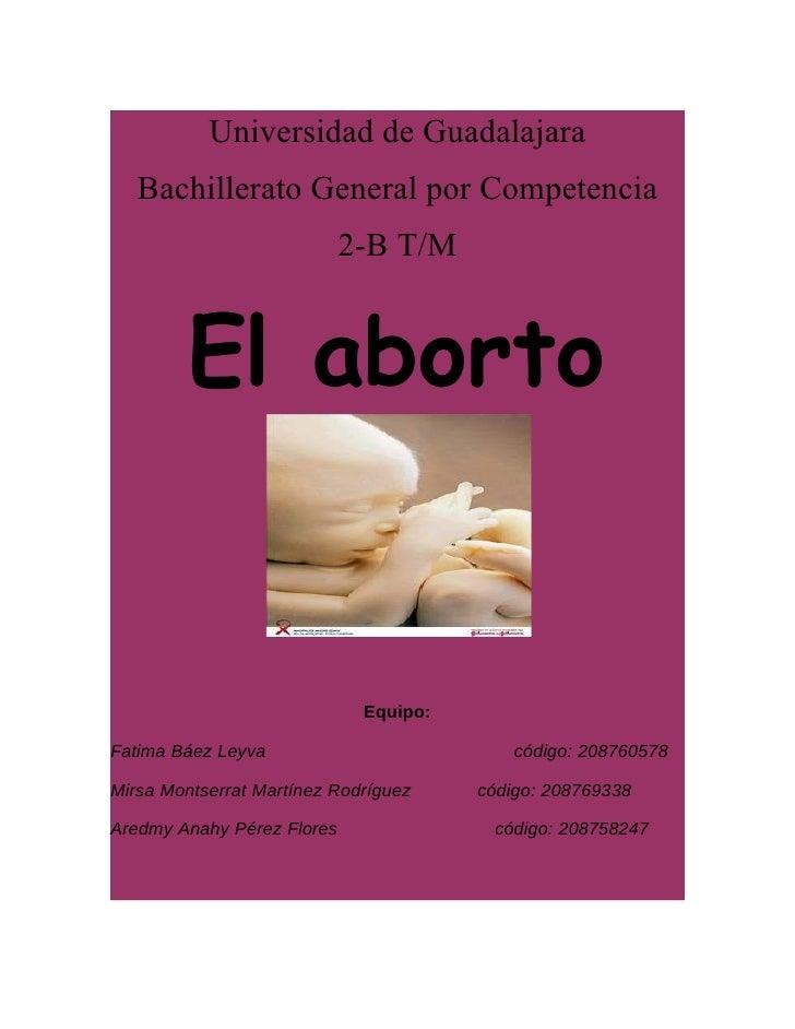 Universidad de Guadalajara    Bachillerato General por Competencia                             2-B T/M           El aborto...