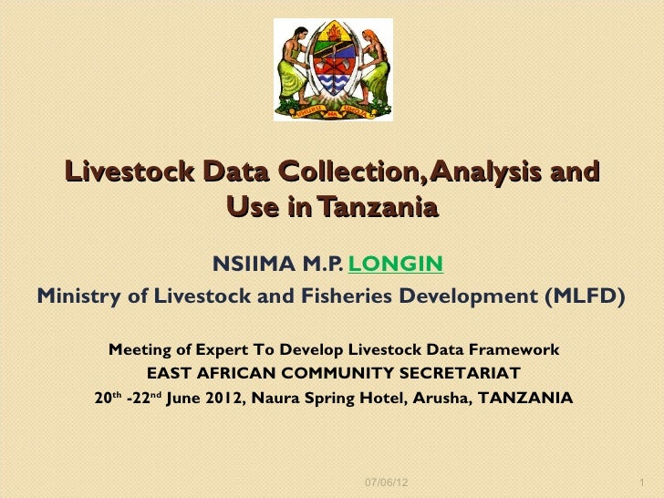 Livestock Data Collection, Analysis and             Use in Tanzania                  NSIIMA M.P. LONGINMinistry of Livesto...