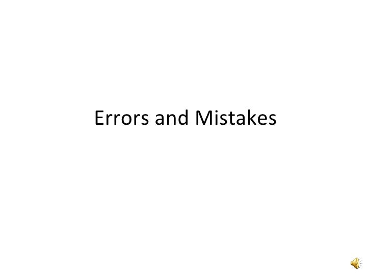 Errors and Mistakes