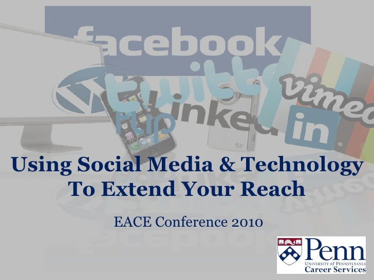 Using Social Media & Technology      To Extend Your Reach          EACE Conference 2010