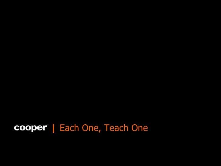 Each One, Teach One - Kim Goodwin, Cooper