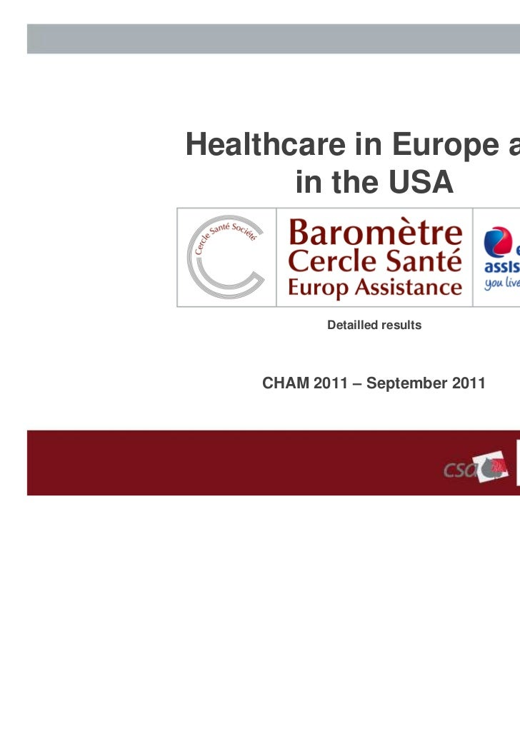 Healthcare in Europe and       in the USA           Detailled results    CHAM 2011 – September 2011                       ...