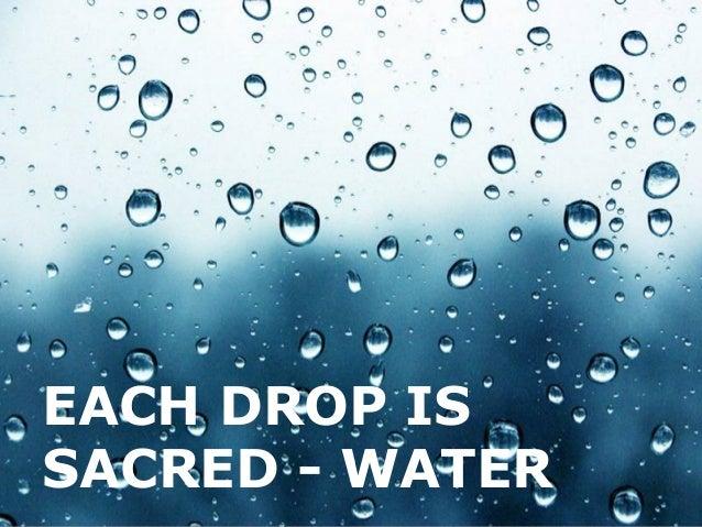 Each drop is sacred