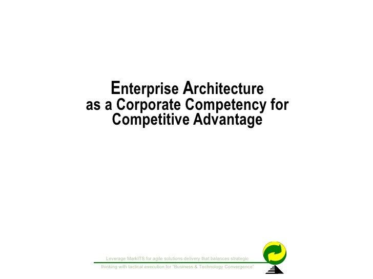 E nterprise  A rchitecture as a Corporate Competency for Competitive Advantage