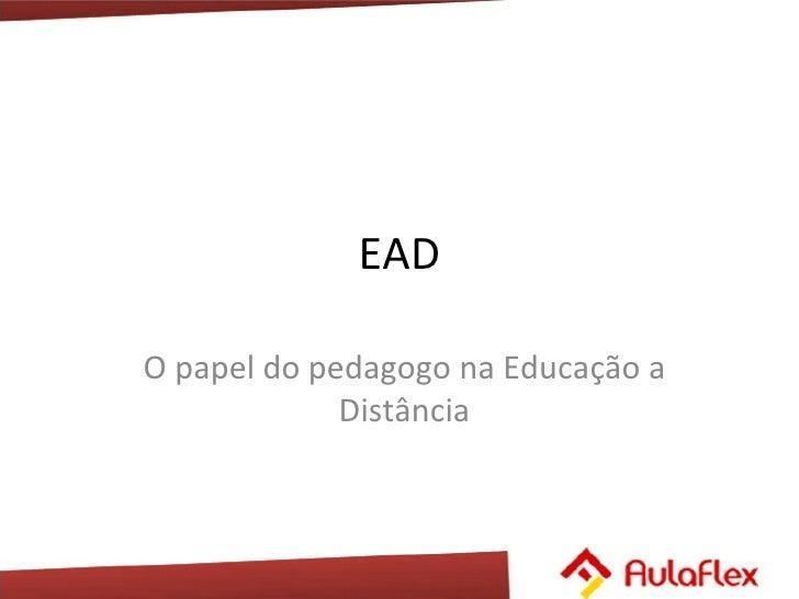 EAD O papel do pedagogo na Educação a Distância